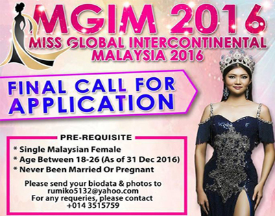 The 2016 Miss Global Intercontinental Malaysia (MGIM) Pageant sends final call for pageant contestants